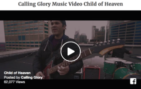 Calling Glory Music Video Child of Heaven